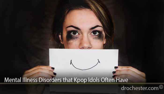 Mental Illness Disorders that Kpop Idols Often Have