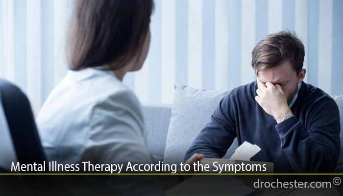 Mental Illness Therapy According to the Symptoms